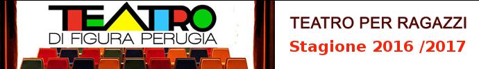Teatro Ragazzi a Perugia Umbria - Stagione Teatrale 2016 - 2017