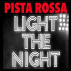 Serata Dance LIGHT THE NIGHT (Pista Rossa)