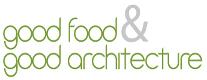 Good food&Good Architecture