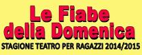 Le Fiabe della Domenica - Stagione Teatro Ragazzi