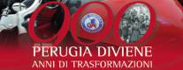 900 Perugia Diviene. Anni di Trasformazione