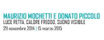 Maurizio Mochetti e Donato Piccolo