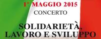 Concerto 1° Maggio - Solidarietà, Lavoro, Sviluppo