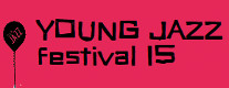 Anteprima di Young Jazz Festival 2015