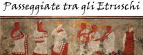 Passeggiate tra gli etruschi