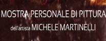Mostra Personale di Pittura dell'Artista Michele Martinelli