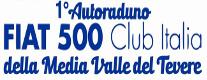 1° Autoraduno Fiat 500 Club Italia della Media Valle del Tevere