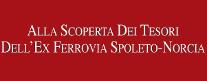 Alla Scoperta dei Tesori dell'Ex Ferrovia Spoleto - Norcia