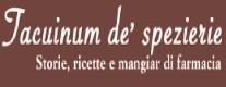 Tacuinum de' Spezierie. Storie, Ricette e Mangiar di Farmacia