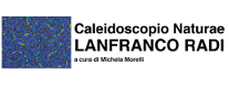 Caleidoscopio Naturae - Lanfranco Radi