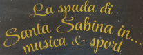 La Spada di Santa Sabina In 2016