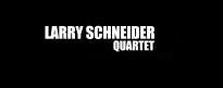 Larry Schneider Quartet