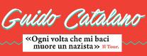 Guido Catalano - Ogni volta che mi baci muore un nazista