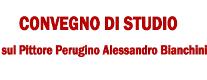 Convegno di Studi sulla Figura di Alessandro Bianchini