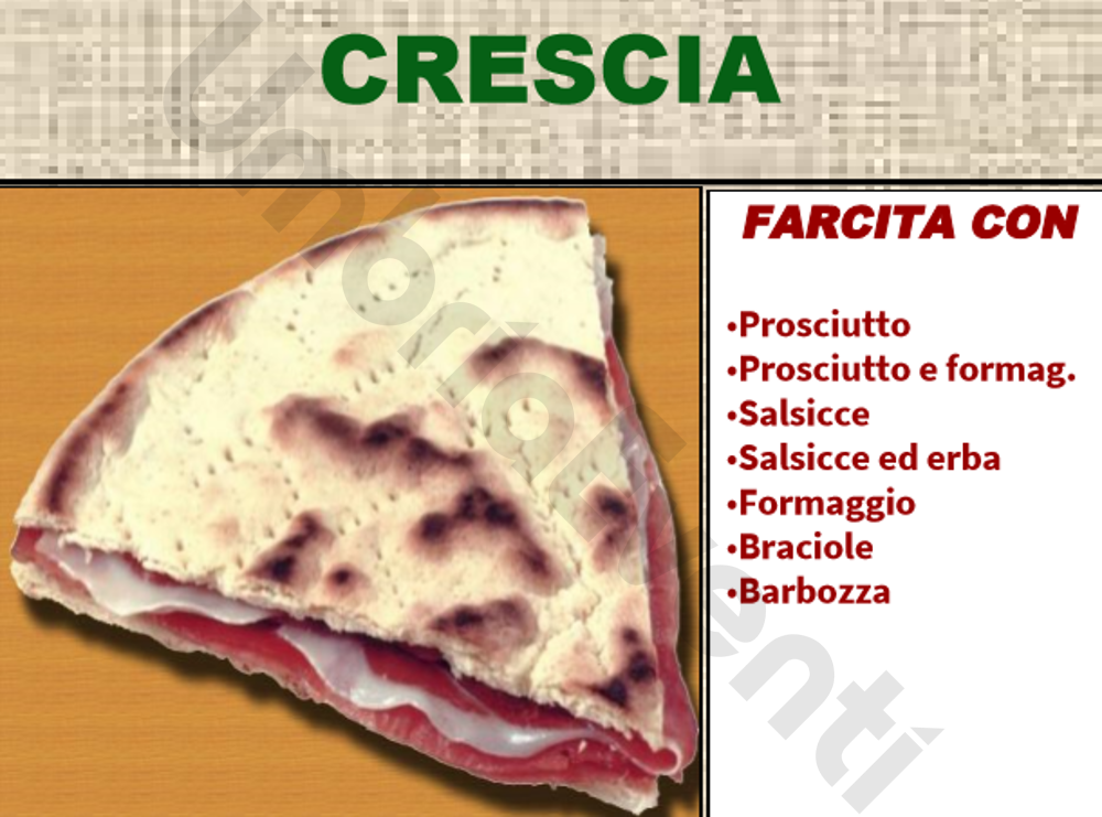 Crescia FARCITA CON -Prosciutto -Prosciutto e formaggio -Salsicce -Salsicce ed erba -Formaggio -Braciole -Barbozza