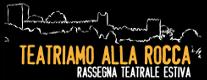 Teatriamo alla Rocca - Rassegna teatrale estiva