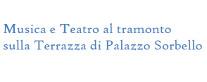Musica e Teatro al tramonto sulla Terrazza di Palazzo Sorbello