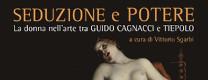 Seduzione e potere – La donna nell'arte tra Cagnacci e Tiepolo