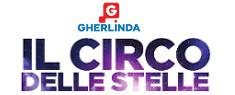 Il Circo delle Stelle al Gherlinda