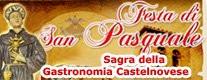 Festa di S. Pasquale e Sagra della Gastronomia Castelnovese 2018