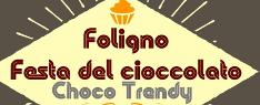 Choco Trendy - Festa del Cioccolato Foligno