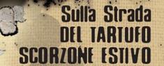 Sulla Strada del Tartufo Scorzone Estivo 2019