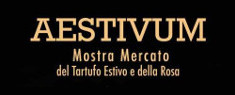 Aestivum - Mostra Mercato del Tartufo Estivo e della Rosa 2019