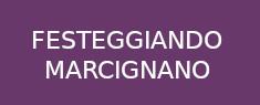 Festeggiando Marcignano 2018