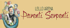 Teatro Lyrick - Parenti Serpenti con Lello Arena
