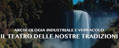Archeologia Industriale e Vernacolo, il Teatro delle Nostre Tradizioni 2019