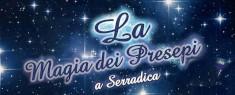 La Magia dei Presepi a Serradica 2019/2020