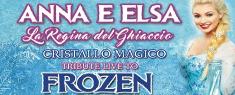 Anna e Elsa - La Regina di Ghiaccio - Tribute Live to Frozen il Musical
