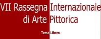 VII Rassegna Internazionale di Arte Pittorica