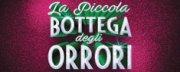 Teatro Lyrick - La Piccola Bottega degli Orrori