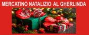 Mercatino Natalizio al Gherlinda 2018