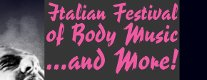 Italian Festival of Body Music…and More!