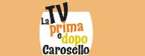 La TV Prima e dopo Carosello