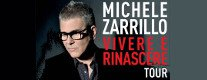 Michele Zarrillo in Concerto - Vivere e Rinascere Tour