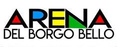 Arena del Borgo Bello - Spettacoli d'Estate