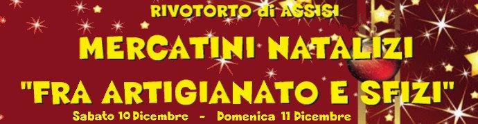 Mercatini Natalizi Fra Artigianato e Sfizi Rivotorto di Assisi